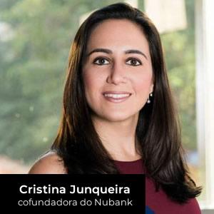 cofundadora do Nubank, Cristina Junqueira